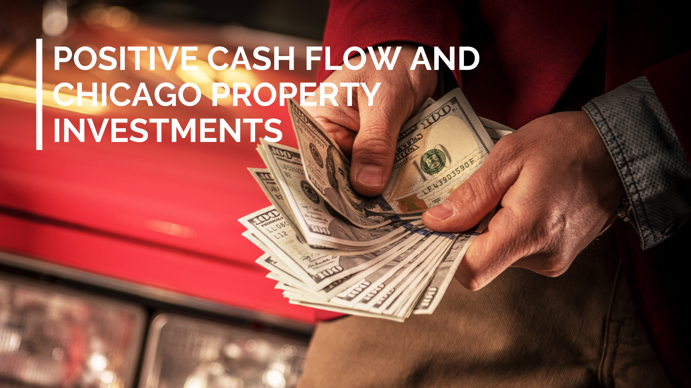 Positive Cash Flow and Chicago Property Investments