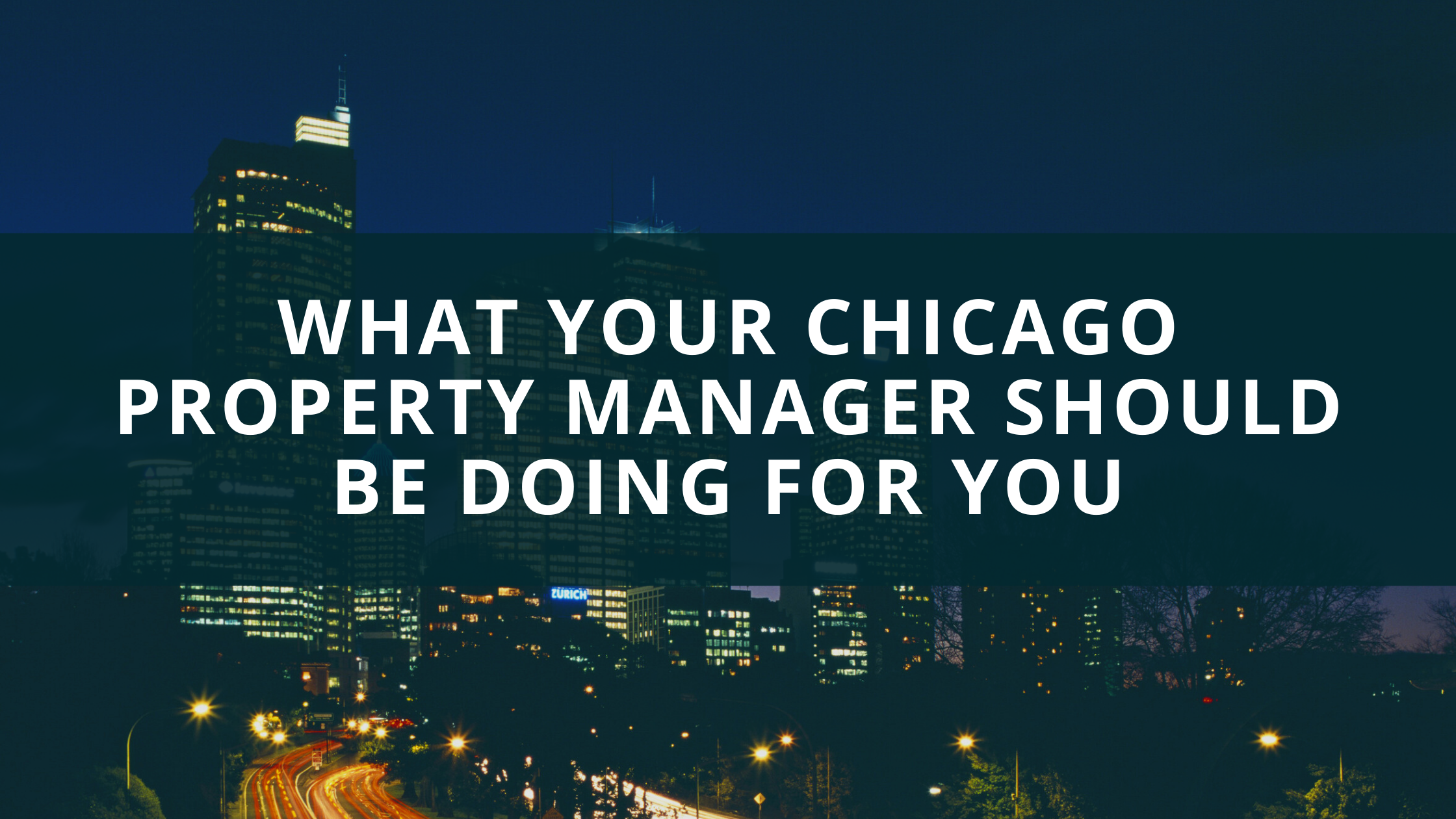 What Your Chicago Property Manager Should Be Doing for You