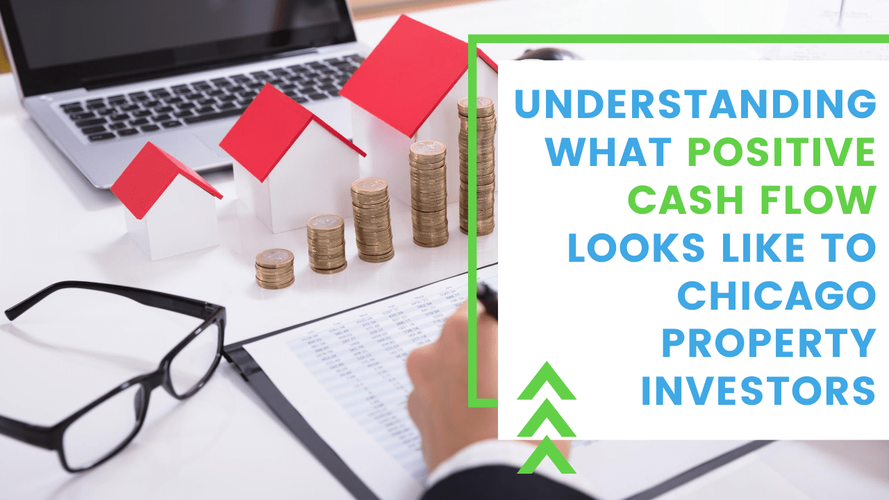 Understanding What Positive Cash Flow Looks like to Chicago Property Investors